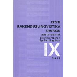 Eesti Rakenduslingvistika Ühingu aastaraamat IX  : Estonian papers in applied linguistics IX