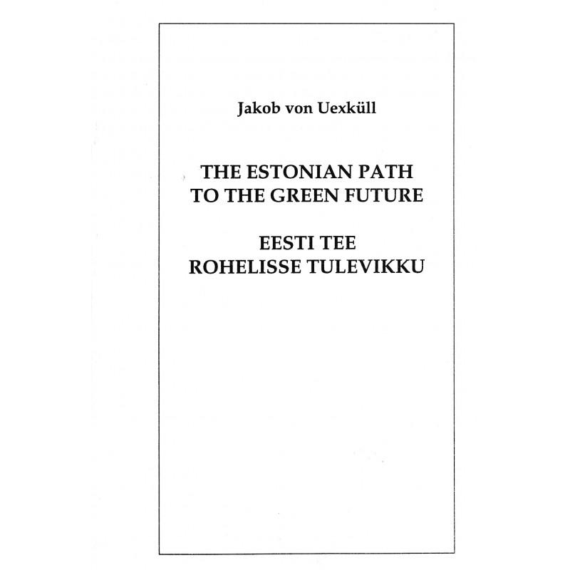 The Estonian path to the green future :  Eesti tee rohelisse tulevikku