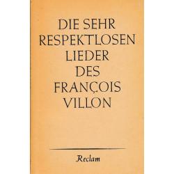 Die sehr respektlosen Lieder des François Villon