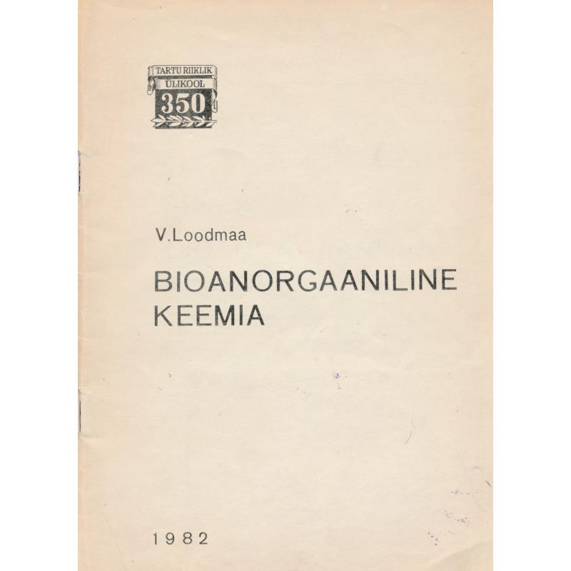 Bioanorgaaniline keemia : õppevahend arstiteaduskonna üliõpilastele