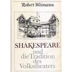 Shakespeare und die Tradition des Volkstheaters : Soziologie, Dramaturgie, Gestaltung