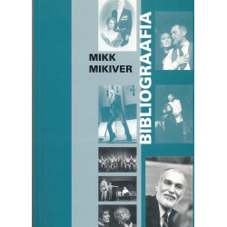 Mikk Mikiver : bibliograafia