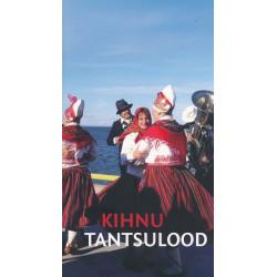 Kihnu tantsulood [Noot] :...