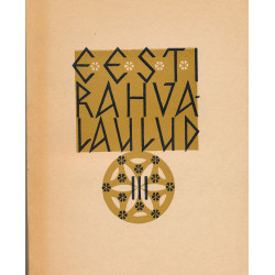 Eesti rahvalaulud. 3. kd....
