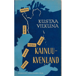Kainuu - Kvenland : missä...