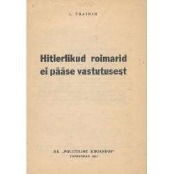 Hitlerlikud roimarid ei...