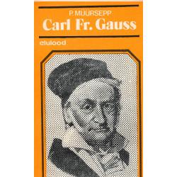 Carl Fr. Gauss : [elu ja...