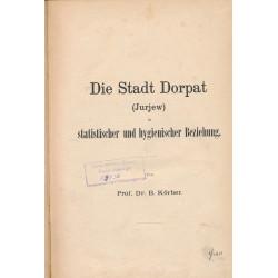 Die Stadt Dorpat (Jurjew)...
