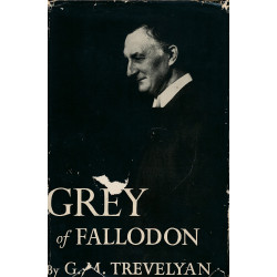 Grey of Fallodon : the life...