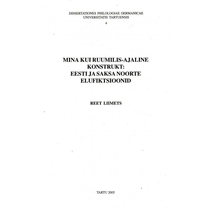 Mina kui ruumilis-ajaline konstrukt: eesti ja saksa noorte elufiktsioonid