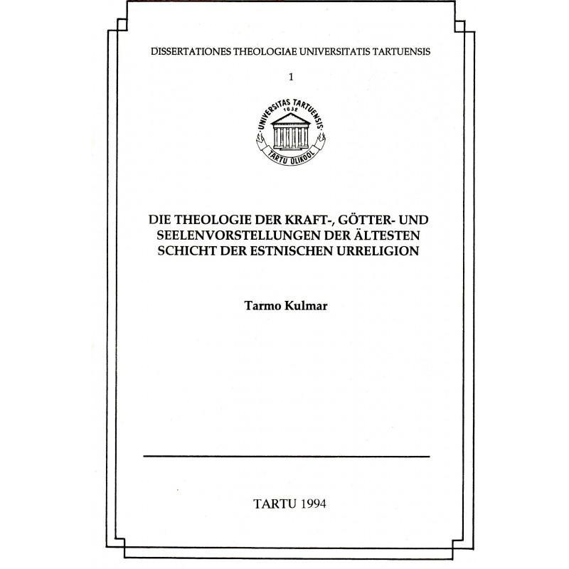 Die Theologie der Kraft-, Götter- und Seelenvorstellungen der Ältesten Schicht der Estnischen Urreligion