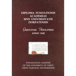 Diploma fundationis Academiae sive Universitatis Dorpatensis, Gustavus Adolphus anno 1632