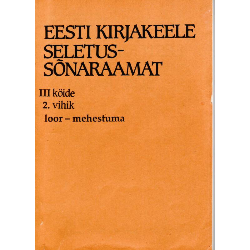 Eesti kirjakeele seletussõnaraamat, III kd, 2. vihik, loor - mehestuma