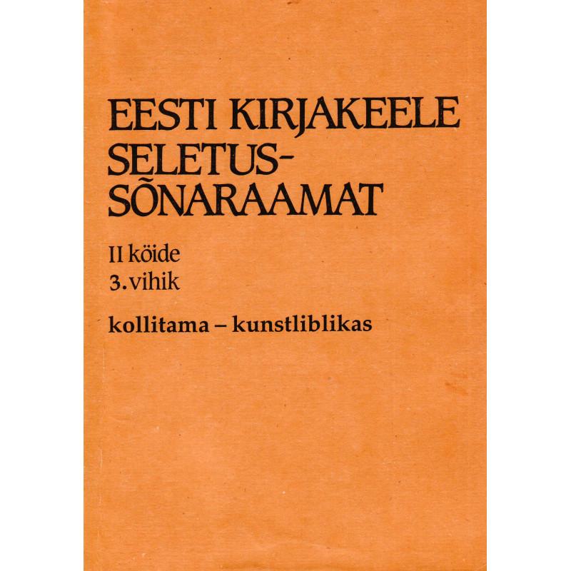 Eesti kirjakeele seletussõnaraamat, II kd, 3. vihik, kollitama - kunstliblikas