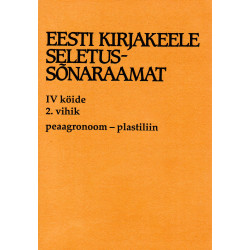 Eesti kirjakeele seletussõnaraamat, IV kd, 2. vihik, peaagronoom - plastiliin