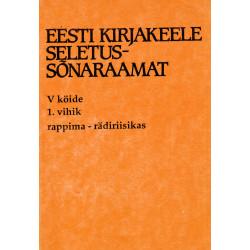 Eesti kirjakeele seletussõnaraamat, V kd, 1. vihik, rappima - rädiriisikas