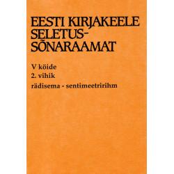 Eesti kirjakeele seletussõnaraamat, V kd, 2. vihik, rädisema - sentimeetririhm