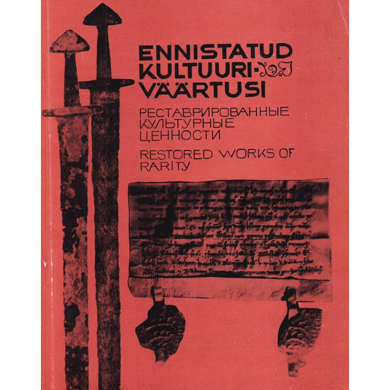 Ennistatud kultuuriväärtusi: näituse kataloog