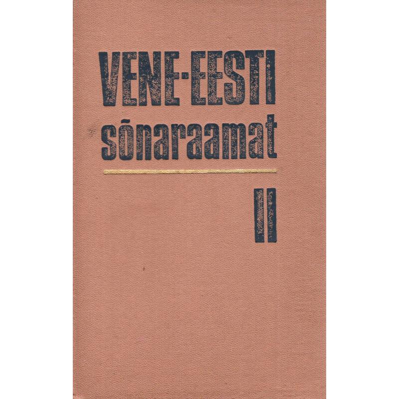 Vene-eesti sõnaraamat II