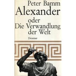 Alexander oder Die Verwandlung der Welt