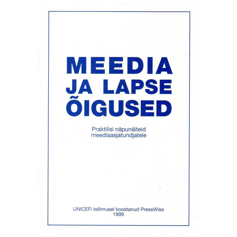 Meedia ja lapse õigused. Praktilisi näpunäiteid meediaasjatundjatele