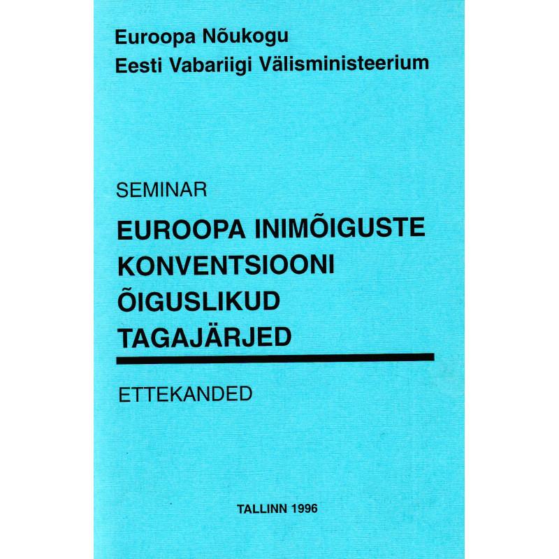 Euroopa inimõiguste konventsiooni õiguslikud tagajärjed, seminari ettekanded