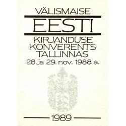 Välismaise Eesti kirjanduse konverents Tallinnas 28. ja 29. nov. 1988.a. Ettekanded I