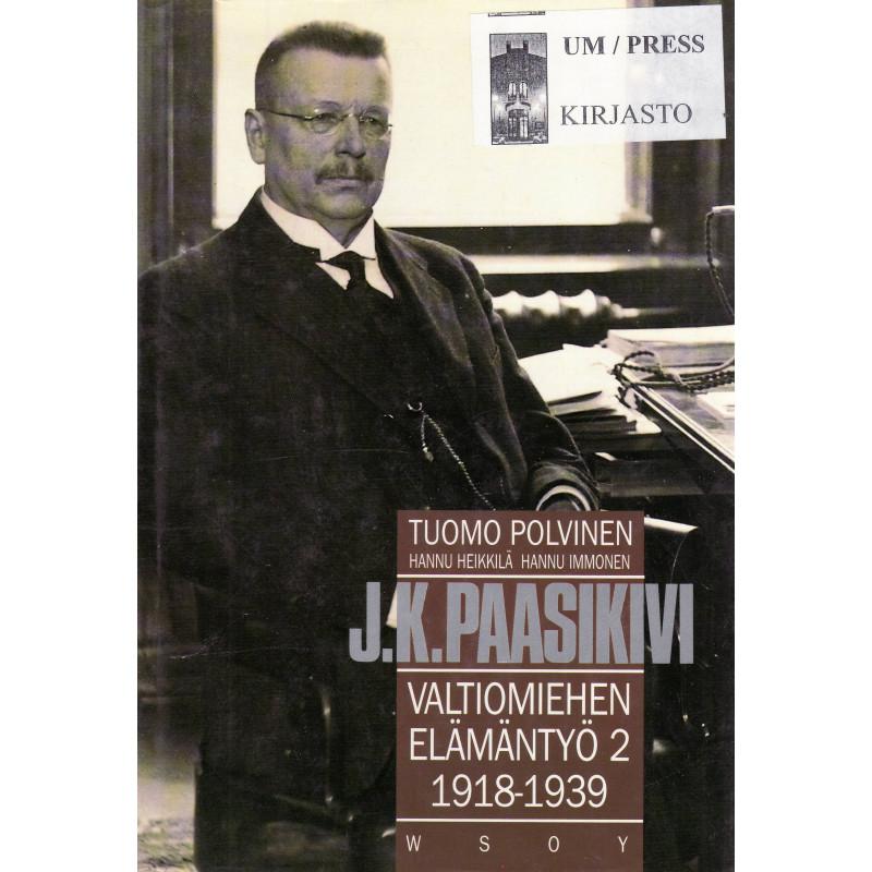 J. K. Paasikivi Valtiomiehen elämäntyö 2