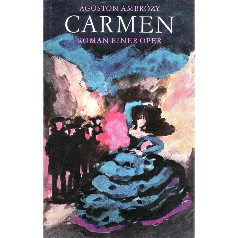 Carmen. Roman einer Oper
