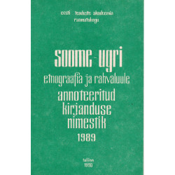 Soome-ugri etnograafia ja rahvaluule annoteeritud kirjanduse nimestik 1989