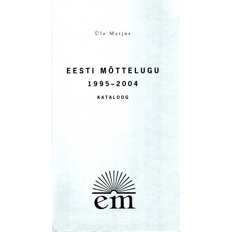 Eesti mõttelugu 1995-2004. Kataloog