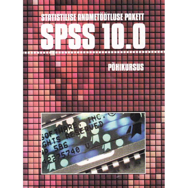Statistilise andmetöötluse pakett SPSS 10.0. Põhikursus