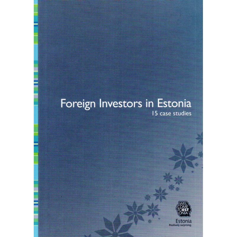 Foreign Investors in Estonia 15 case studies