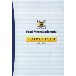 Eesti Mereakadeemia toimetised nr 2/2005.Proceedings of Estonian Maritime Academy 2/2005