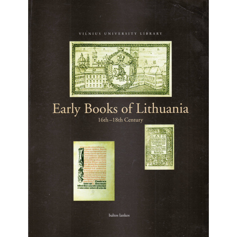 Early books of Lithuania : 16th-18th century: exhibition catalogue