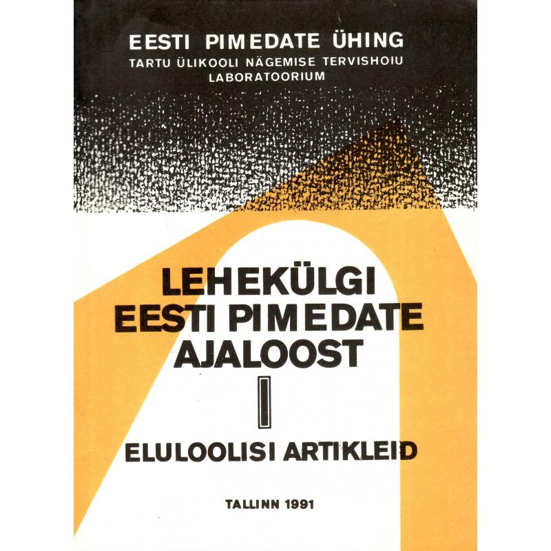 Lehekülgi Eesti pimedate ajaloost I Eluloolisi artikleid