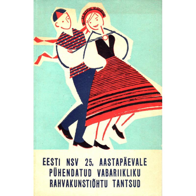 Eesti NSV 25. aastapäevale pühendatud vabariikliku rahvakunstiõhtu tantsud