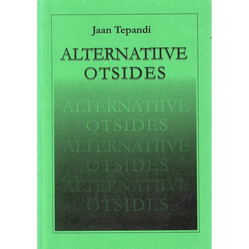 Alternatiive otsides: uurimuste ja artiklite kogumik 1987-1999
