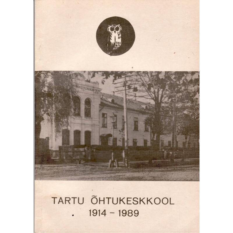 Tartu Õhtukeskkool 1914-1989: vilistlasnimekirjade kogumik