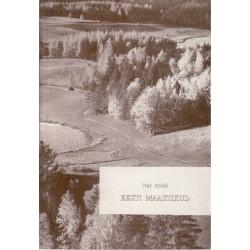 Eesti maastikud: maastikud ja nende omasused: geograafilisest asendist tulenevad looduse iseärasused: nüüdismaastike kujunemine