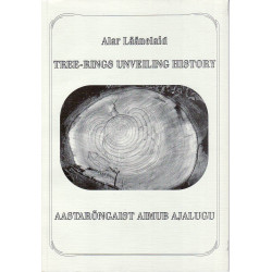 Tree-rings unveiling history/ Aastarõngaist aimub ajalugu