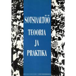 Sotsiaaltöö teooria ja praktika: lähtealuseid isikliku, perekondliku ja ühiskondliku elu tugevdamiseks