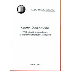 Keemia ülesandeid Tartu Riikliku Ülikooli ettevalmistusosakonna ja ettevalmistuskursuste kuulajatele
