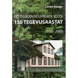 Eesti Looduseuurijate Seltsi 150 tegevusaastat 1853-2003