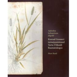 Ajaloolise kultuurivara jälgedel. Konrad Gessneri taimejoonistused Tartu Ülikooli Raamatukogus