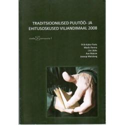Traditsioonilised puutöö- ja ehitusoskused Viljandimaal 2008