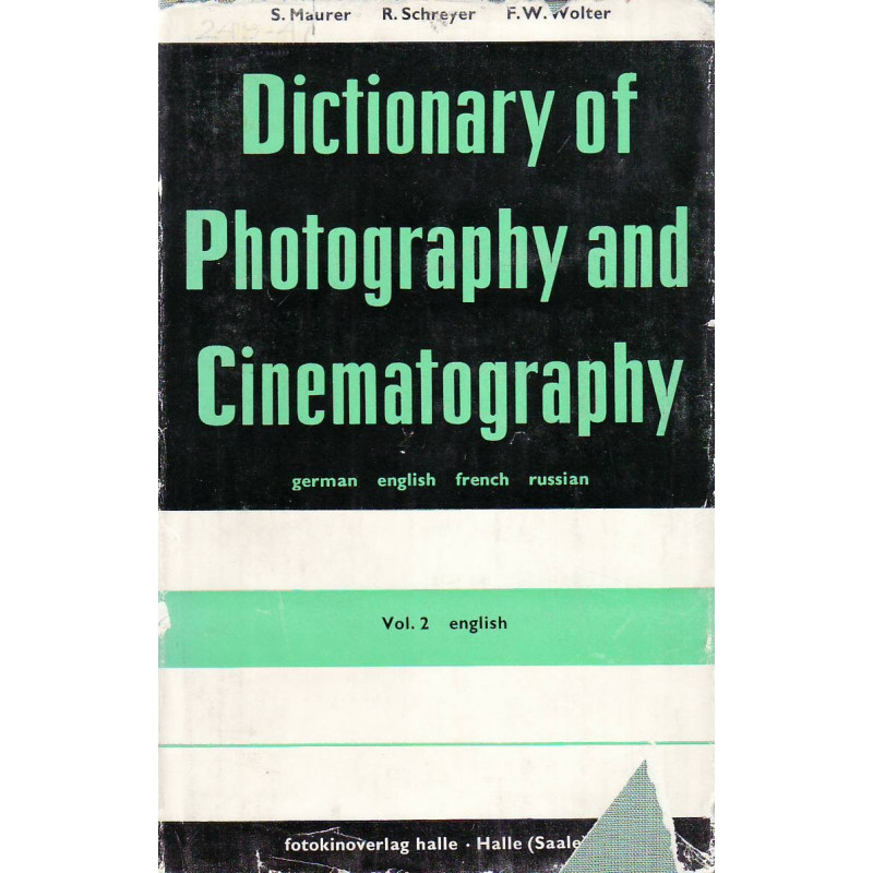 Dictionary of photography and allied subjects : German, English, French, Russian. Vol. 2, English