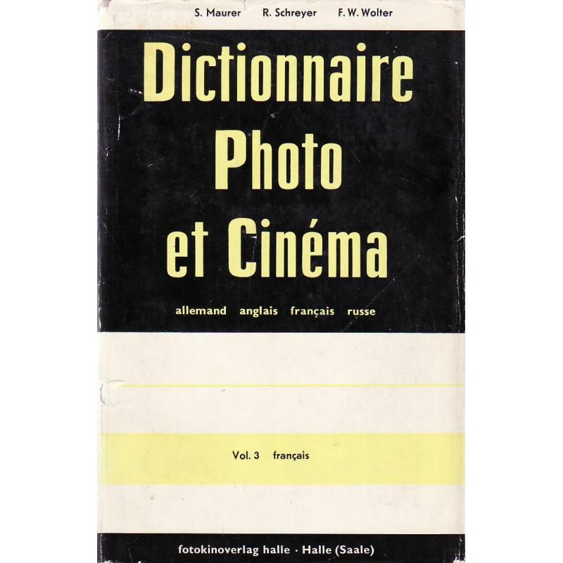 Dictionnaire photo et cinéma : allemand, anglais, français, russe. Vol. 3, Français