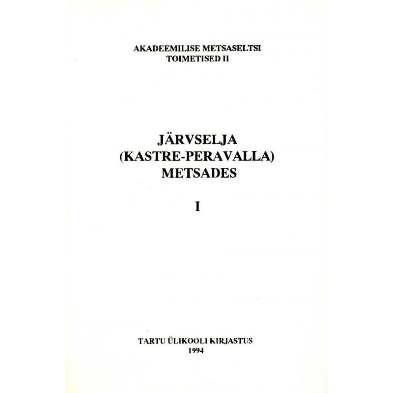 Järvselja (Kastre-Peravalla) metsades. 1.