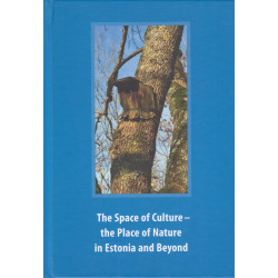 he space of culture - the place of nature in Estonia and beyond